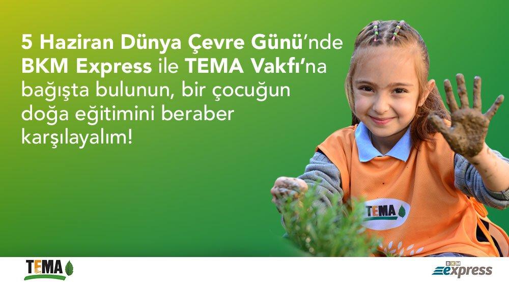 Dünya Çevre Günü'nde BKM Express ile TEMA Vakfı'na destek olabilirsiniz