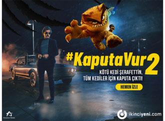 """""""Kaputa Vur"""" isimli reklam kampanyasının ikinci videosu yayınlandı"""