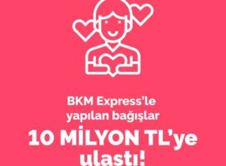 BKM Express'le yapılan bağışlar 10 milyon TL'ye ulaştı