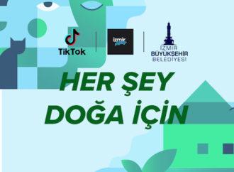 TikTok ve İzmir Büyükşehir Belediyesi çevre dostu hareket için bir araya geldi