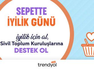 Trendyol'u 27 Ekim'i Sepette İyilik Günü ilan etti