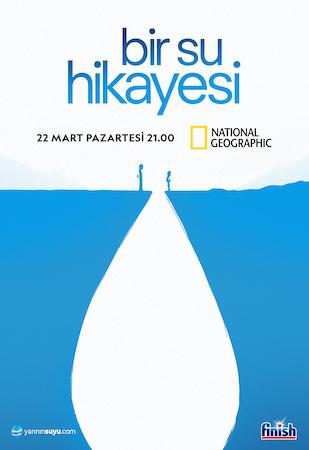 """National Geographic'in su kıtlığına ışık tutan yeni belgeseli """"Bir Su Hikayesi"""" Dünya Su Günü'nde ekranlara geliyor"""